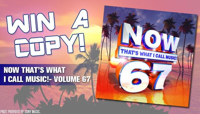 Enter to Win a Copy of 'Now That's What I Call Music! – Volume 67'!