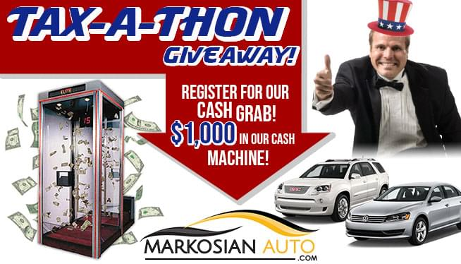 It's the Markosian Auto Tax- A-Thon Cash Grab Giveaway