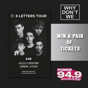 Win 2 Tix to See Why Don't We at UCCU Center on March 26 from POWER 94.9
