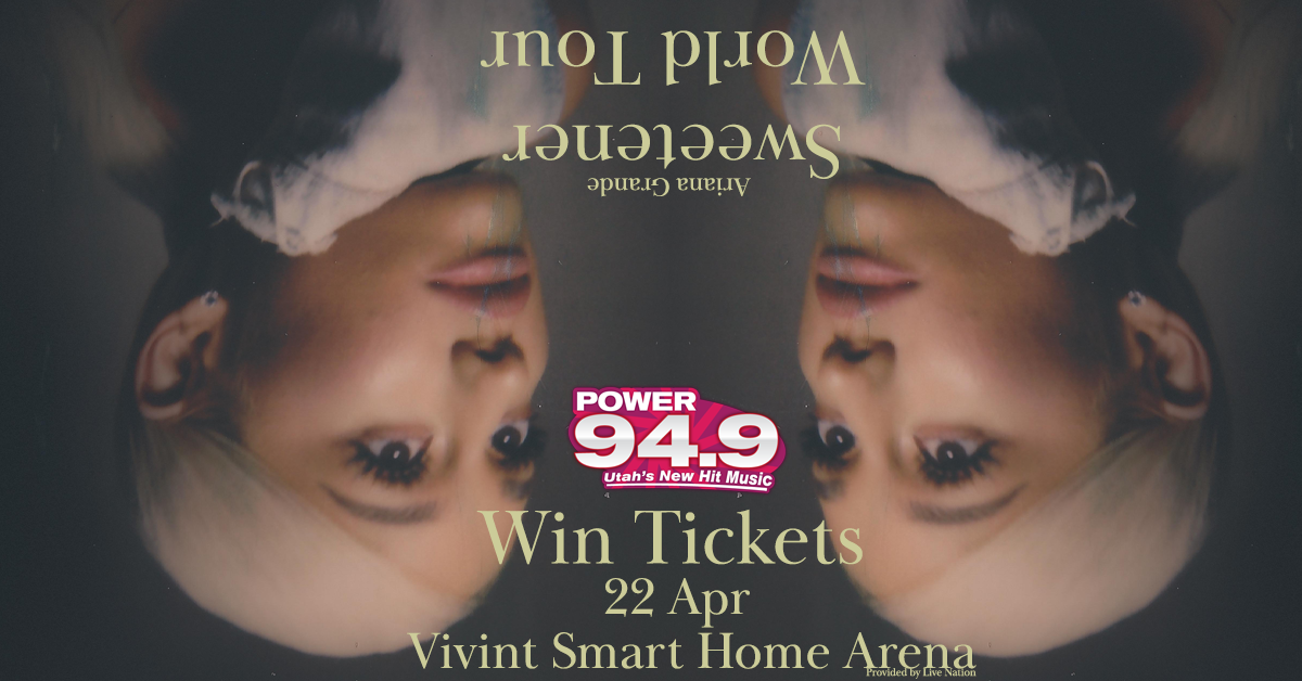 Win 2 Tix to Ariana Grande April 22nd at Vivint Smart Home Arena from POWER 94.9