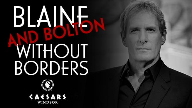 Blaine Without Borders and Michael Bolton
