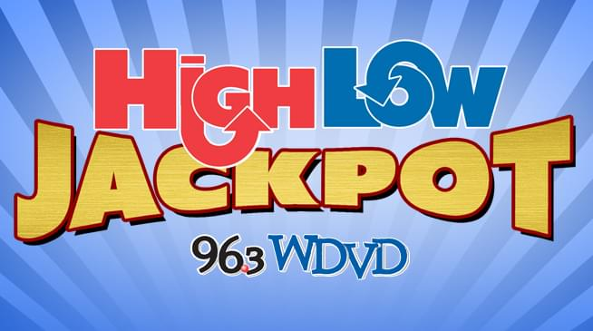 Listen for Your Chance to win 96.3 WDVD's High/Low Jackpot!