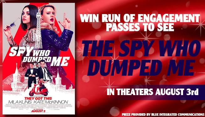 Win Run of Engagement Passes to 'The Spy Who Dumped Me'!