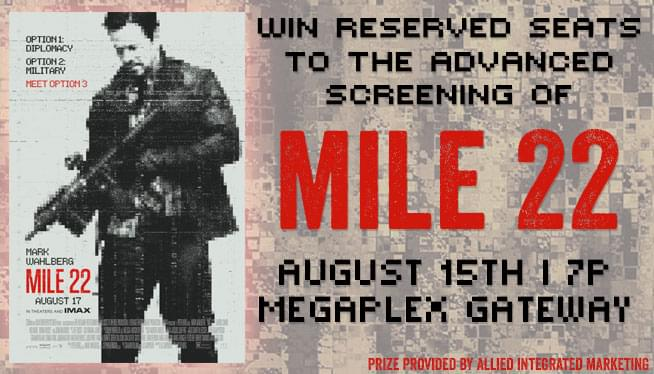 Win Your Way Into an Advanced Screening of 'MILE 22'!