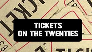 Tickets On The Twenties