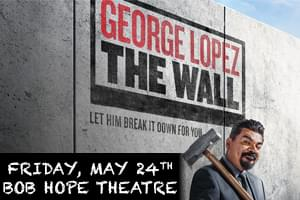George Lopez at the Bob Hope Theatre in Stockton