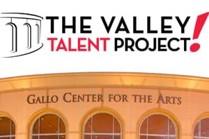 The Valley Talent Project – Gallo Center for the Arts