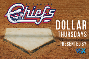 Dollar Thursdays with 95X and the Syracuse Chiefs!