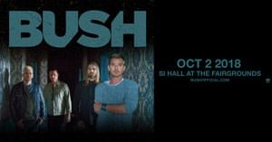 Bush @ SI Hall | October 2nd