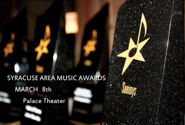 Syracuse Area Music Awards- The SAMMY's at the Palace Theater in Eastwood on March 8th!