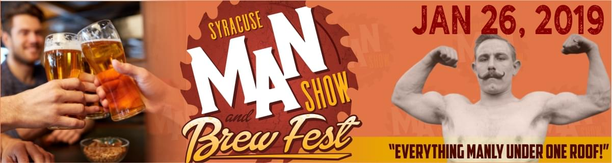 Syracuse Man Show and Brewfest at the F Shed/ Regional Market on January 26th!