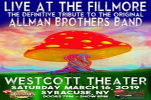 LIVE AT THE FILLMORE -Allman Brothers Tribute at the Westcott Theater on Saturday March 16th!