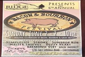 The 6th Annual BACON & BOURBON Festival at the Ridge Sunday June 2nd!