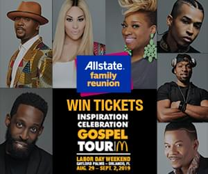 Listen to WIN tickets to the McDonald's Inspiration Celebration Gospel Tour during the Allstate Family Reunion!