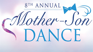 WIN Tickets to the 8th Annual Mother-Son Dance!