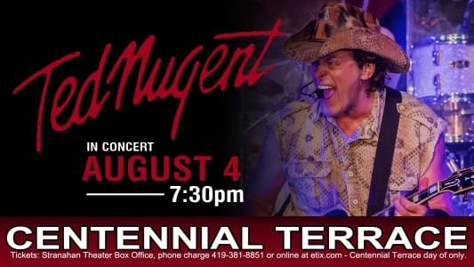 Ted Nugent to Centennial Terrace