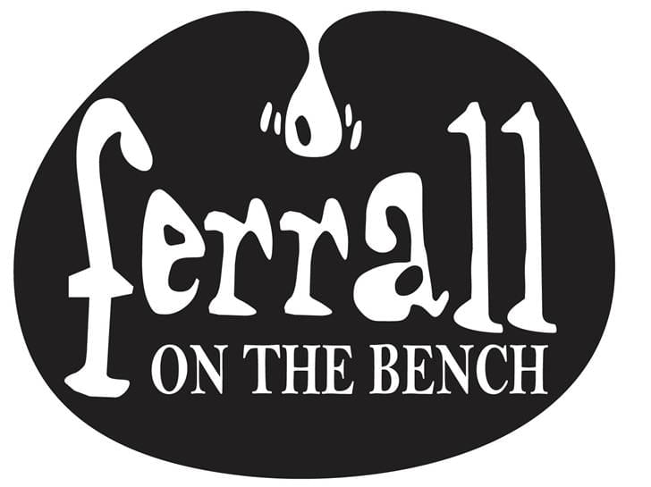 Ferrall on the Bench: 7p-11p