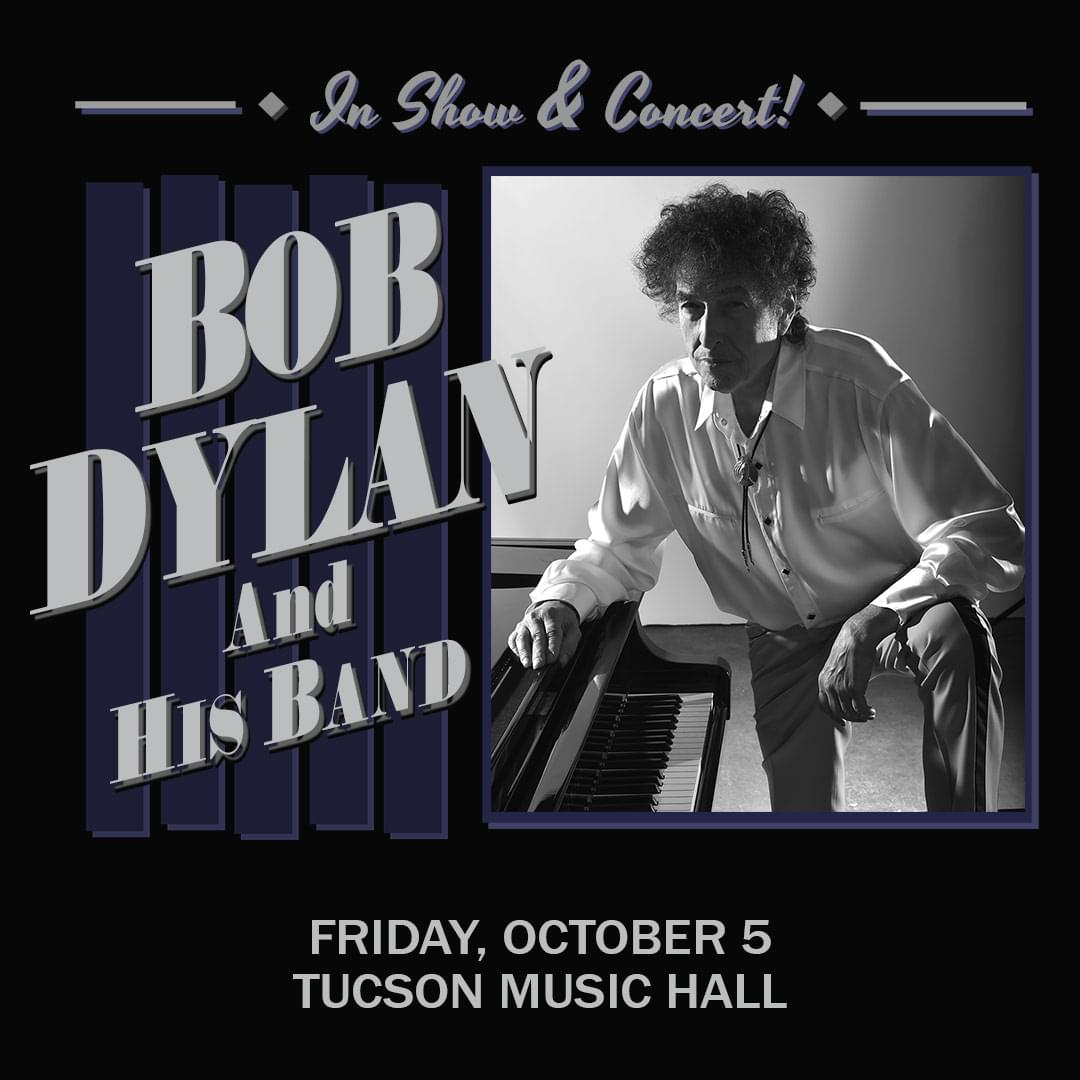 10/5: Bob Dylan at Tucson Music Hall
