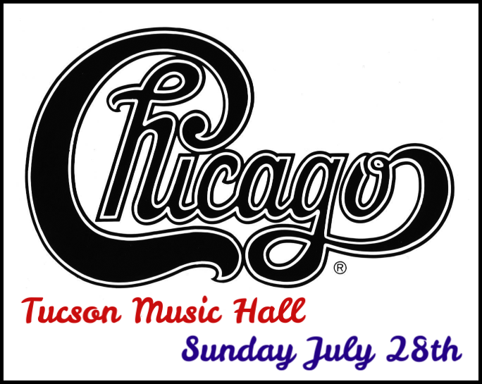 7/28: CHICAGO at Tucson Music Hall