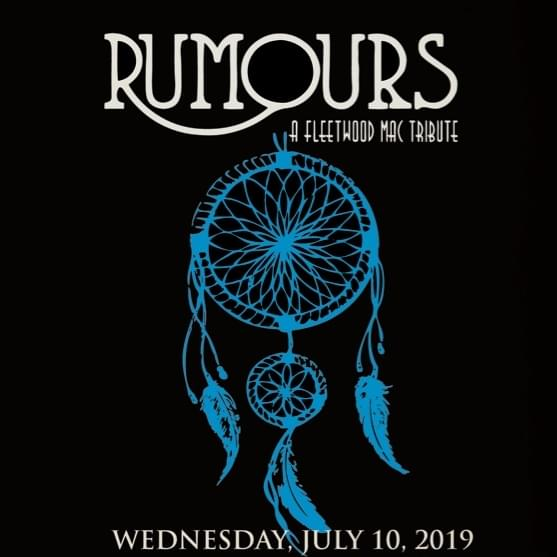 7/10: Rumours: A Fleetwood Mac Tribute at Rialto Theatre