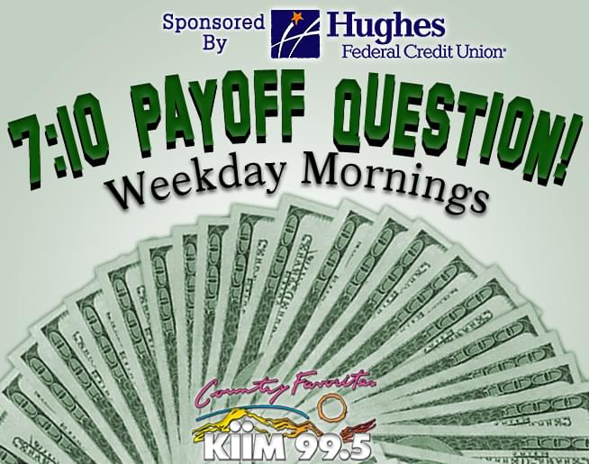 7:10 PAYOFF QUESTION | KIIM-FM