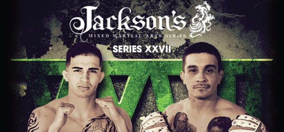 Jackson's MMA Series XXVII | February 23, 2019