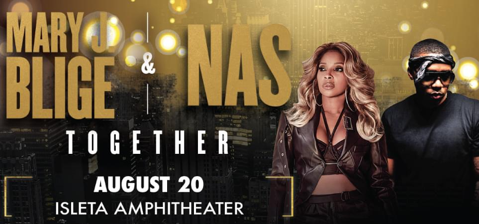 Mary J. Blige & NAS | August 20, 2019