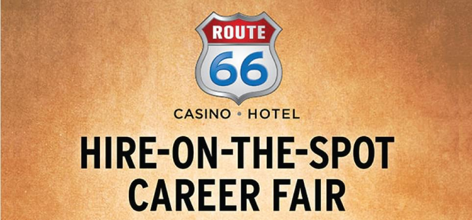 Route 66 Casino Hotel Hire-On-The-Spot-Career Fair