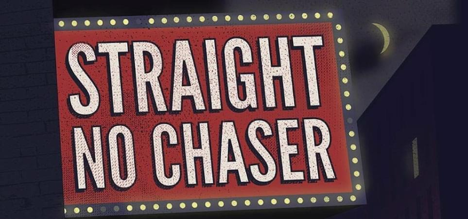Straight No Chaser | November 3, 2018