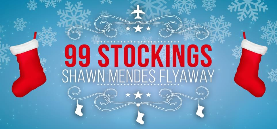 99 Stockings Shawn Mendes Flyaway Contest Rules