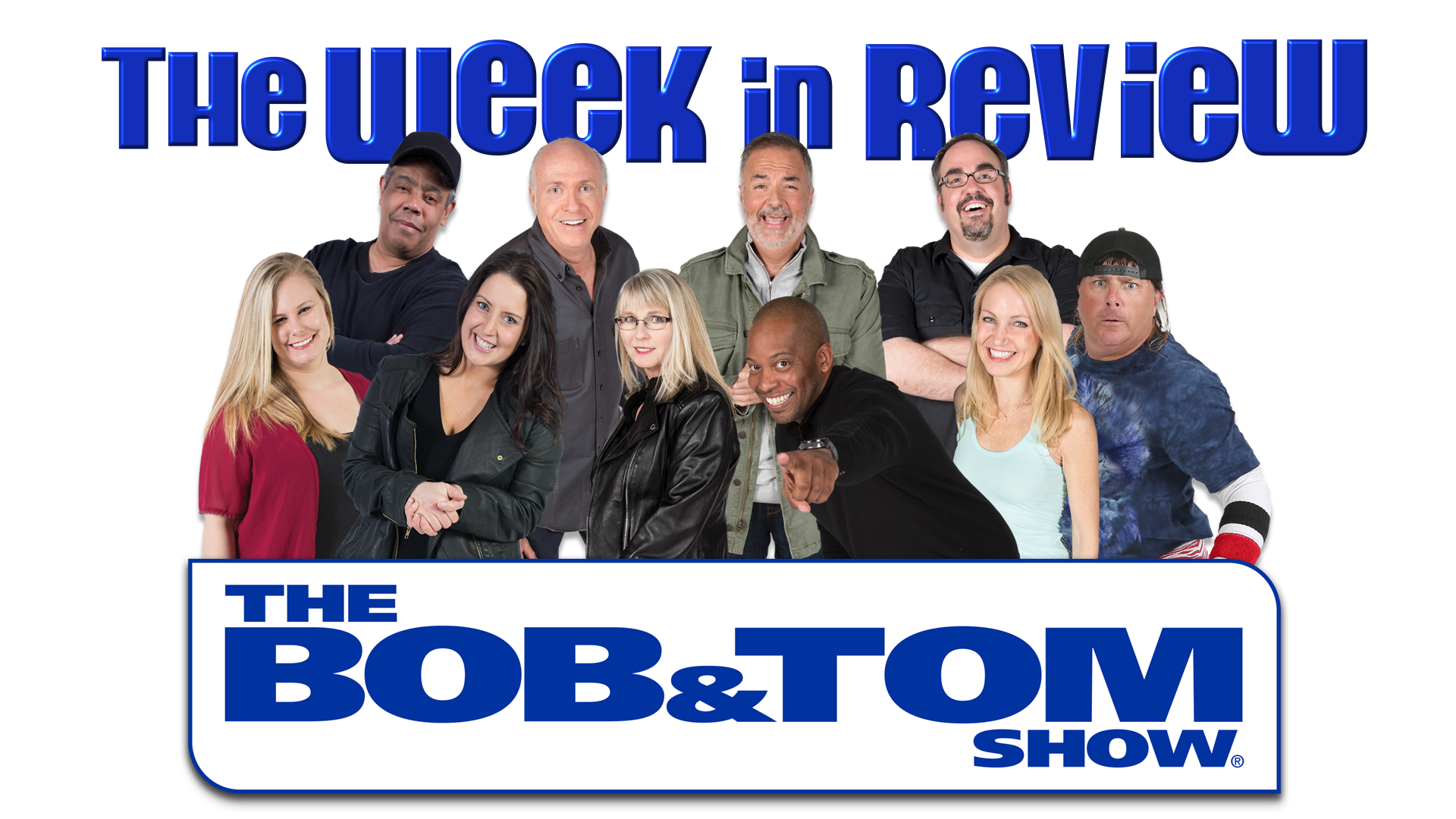 The BOB & TOM Show Week in Review – May 3, 2019