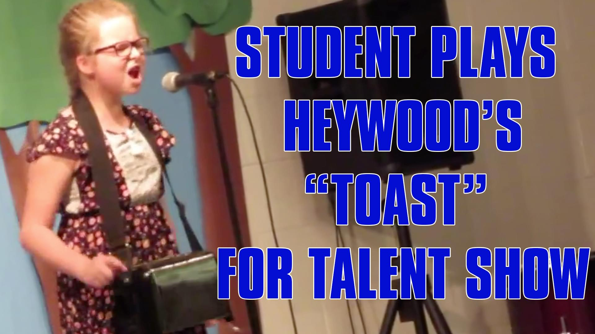 Student Plays 'Toast' for Talent Show