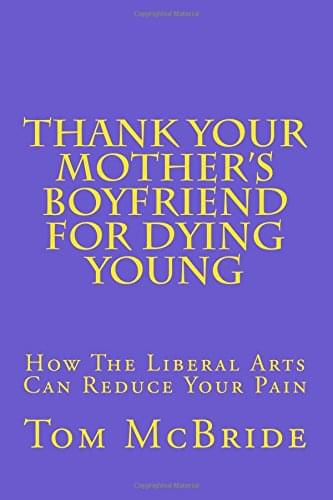 Thank Your Mother's Boyfriend for Dying Young
