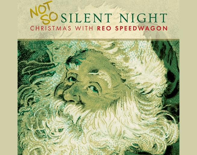 Listen to win the REO Speedwagon classic holiday album – Not So Silent Night!