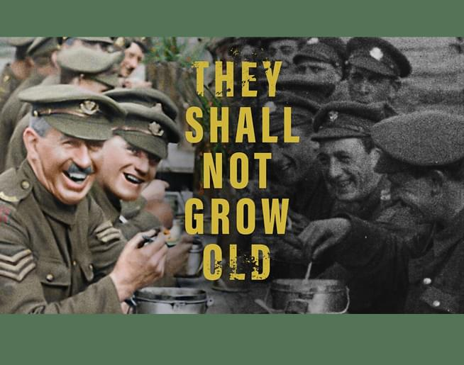 """They Shall Not Grow Old"" Screening – January 21st"