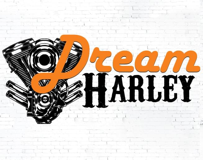 CHOOSE YOUR DREAM HARLEY