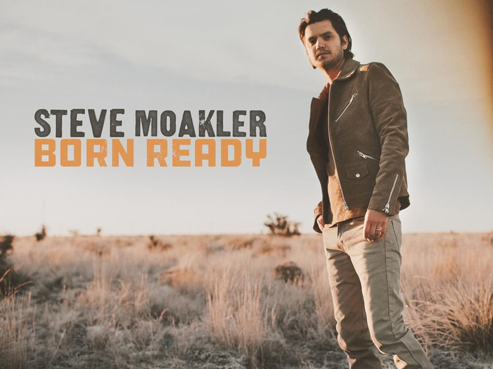 Steve Moakler: Born Ready Tour