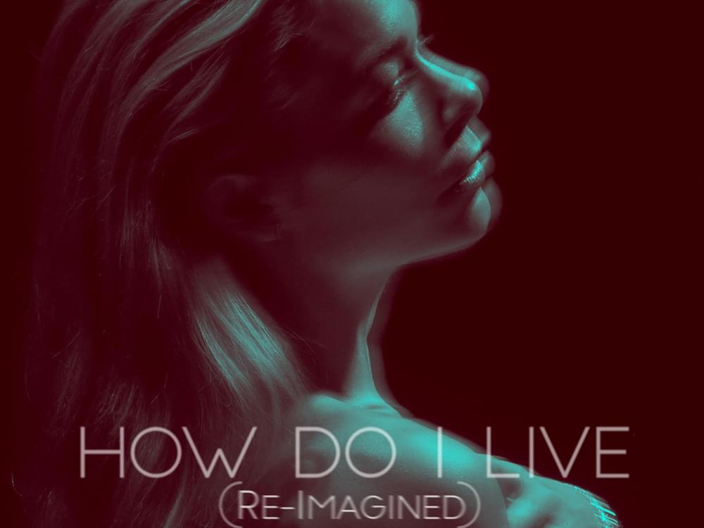 "LeAnn Rimes Re-Imagines ""How Do I Live"" More Than 20 Years Later [Listen]"