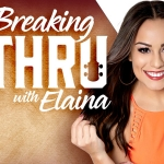 """Breaking Thru With Elaina"" Featuring Jessie Ritter"