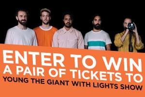 Win Tickets to see Young the Giant and Lights Show!