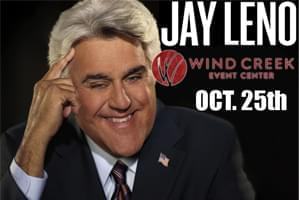 Jay Leno at Wind Creek Event Center October 25