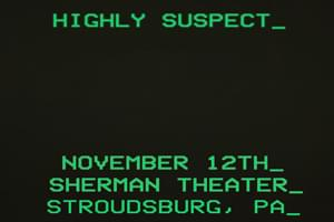Highly Suspect at The Sherman Theatre November 12th