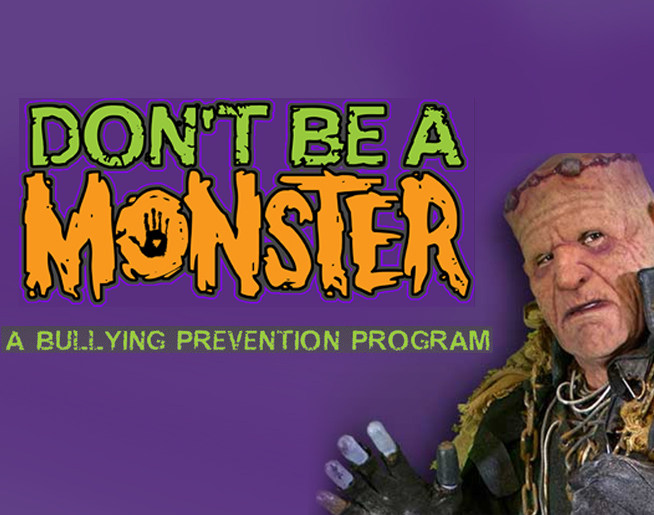 Don't Be A Monster!