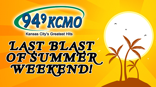 94.9 KCMO's Last Blast of Summer Weekend!