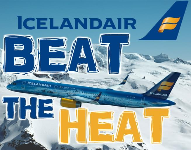 Beat the Heat – FLYAWAY to Iceland – Starts June 3rd!