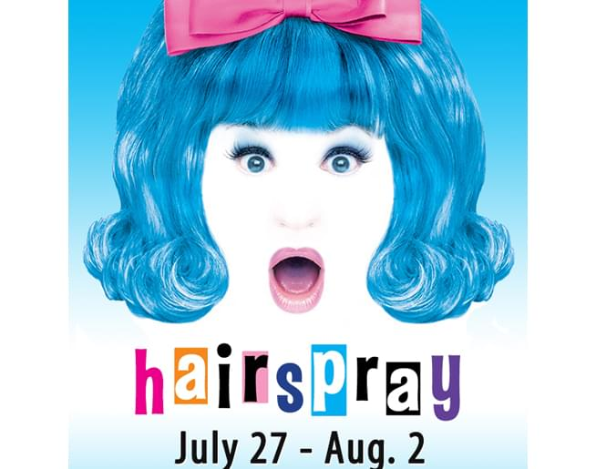 WIN TICKETS to Hairspray at Starlight Theatre
