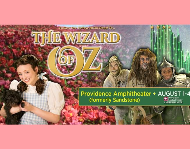 The Wizard of Oz – August 1-4