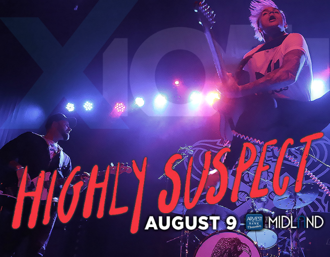 X1051 Welcomes // Highly Suspect @ The Midland