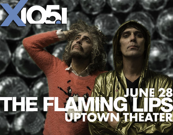 X1051 Welcomes // Flaming Lips @ Uptown