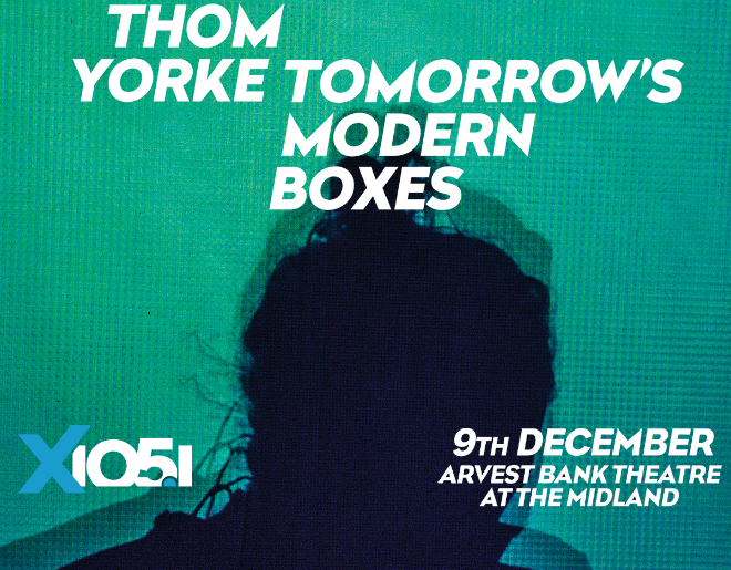 X1051 Welcomes // Thom Yorke @ The Midland